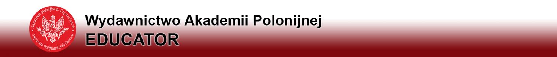 """Wydawnictwo Akademii Polonijnej """"Educator"""""""